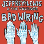 "So ist Jeffrey Lewis and the Voltage neues Album ""Bad Wiring"""