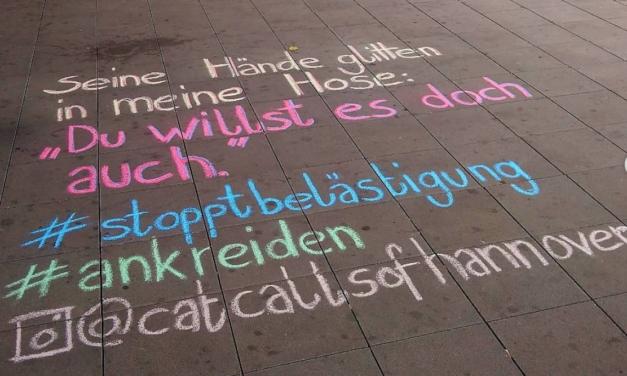 So macht @Catcallsofhanover auf sexuelle Belästigung in Hannover aufmerksam