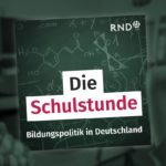 """""""Die Schulstunde"""": Darum geht es im neuen RND-Podcast"""